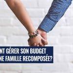 Comment répartir les dépenses dans une famille recomposée?