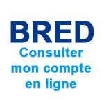 Comment consulter mes comptes BRED ?